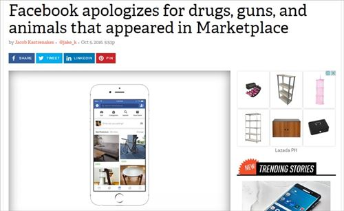 Facebook apologizes for drugs, guns, and animals that appeared in Marketplace (Facebookは、(新しく始まったFacebookマーケットプレイスに)薬物、銃器、動物などが出品されていることについて謝罪した)